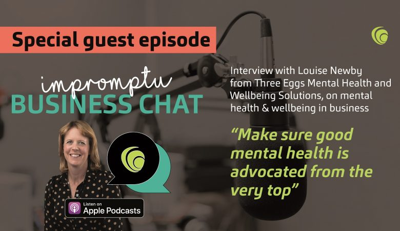 Special Interview Episode with Louise Newby on Mental Health & Wellbeing